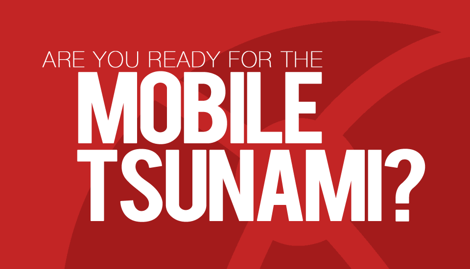 Are_You_Ready_For_the_Mobile_Tsunami