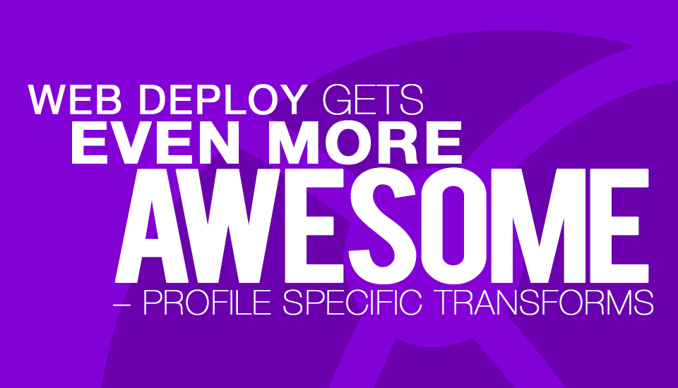 Web_Deploy_Even_More_Awesome
