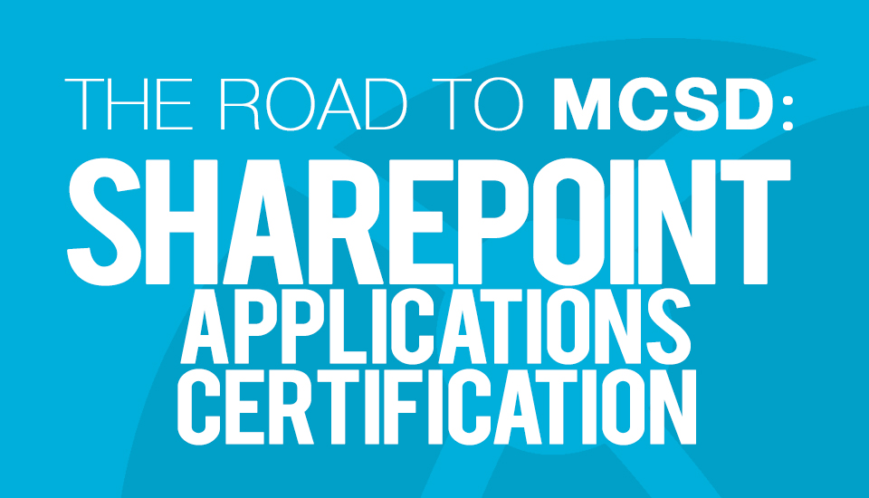 The_Road_to_MCSD_SharePoint_Applications_Cert