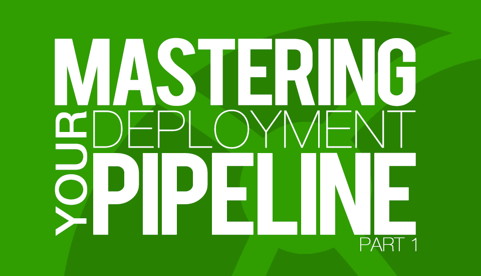 Mastering_Your_Deployment_Pipeline_Part1