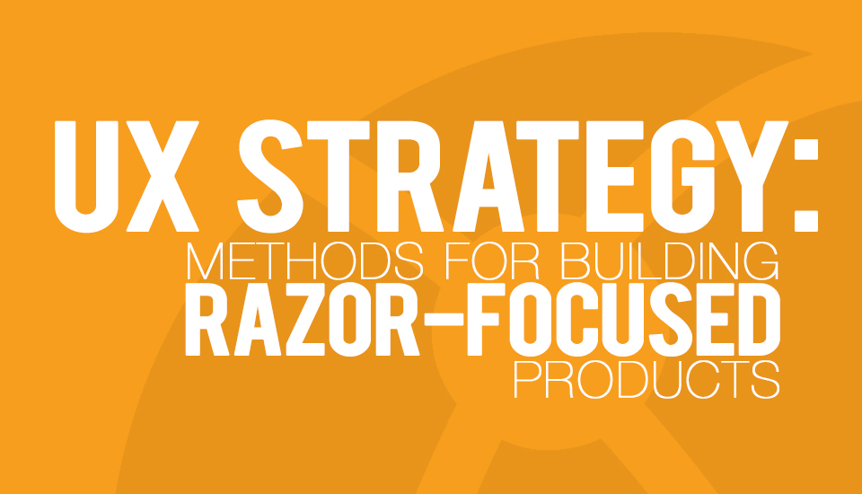 UX_Strategy_RazorFocused_Products