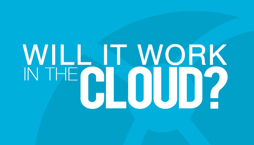 Will_it_Work_in_the_Cloud